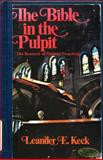 The Bible in the Pulpit, Leander E. Keck, 0687031605