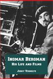 Ingmar Bergman : His Life and Films, Vermilye, Jerry, 0786411600
