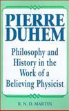 Pierre Duhem, R. N. Martin, 0812691601