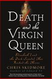 Death and the Virgin Queen, Chris Skidmore, 1250001609