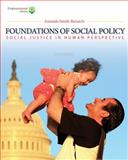 Foundations of Social Policy : Social Justice in Human Perspective, Barusch, Amanda S., 1285751604