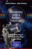Astronomy with a Budget Telescope : An Introduction to Practical Observing, Moore, Patrick and Watson, John, 1461421608