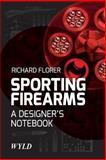 Sporting Firearms, Richard Florer, 147828160X