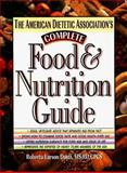 The American Dietetic Association's Complete Food and Nutrition Guide, Duyff, Roberta L. and ADA Staff, 1565611608