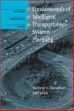 Fundamentals of Intelligent Transportation Systems Planning, Chowdhury, Mashrur A. and Sadek, Adel, 1580531601