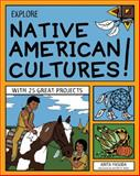 Explore Native American Cultures!, Anita Yasuda, 1619301601