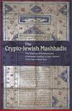 Crypto-Jewish Mashhadis : The Shaping of Religious and Communal Identity in their Journey from Iran to New York, Nissimi, Hilda, 1845191609