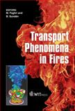 Transport Phenomena in Fires, M. Faghri, B. Sunden, 1845641604