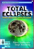 Total Eclipses : Science, Observations, Myths and Legends, Koutchmy, Serge and Guillermier, Pierre, 1852331607