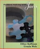 Problem Solving with Java : JavaPlace Edition, Koffman, Elliot and Wolz, Ursula, 0201751607