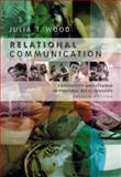 Relational Communication : Continuity and Change in Personal Relationships, Wood, Julia T., 0534561608