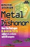 Metal of Dishonor-Depleted Uranium 9780965691604