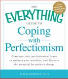 The Everything Guide to Coping with Perfectionism, Ellen Bowers, 144055160X