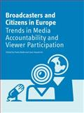 Broadcasters and Citizens in Europe : Trends in Media Accountability and Viewer Participation, Baldi, Paolo, 1841501603