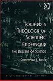 Toward a Theology of Scientific Endeavor : A Fourfold Vision of Science, Kaiser, Christopher B., 0754641600