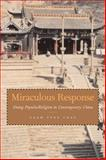 Miraculous Response : Doing Popular Religion in Contemporary China, Chau, Adam Yuet, 0804751609
