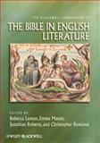 The Blackwell Companion to the Bible in English Literature, , 1405131608
