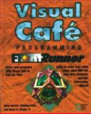 Visual Cafe Programming Frontrunner : Write Java Programs with Visual Cafe in Half the Time, Garrett, Doug and Potts, Anthony, 1576101606