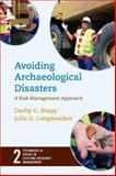 Avoiding Archaeological Disasters : Risk Management for Heritage Professionals, Stapp, Darby C. and Longnecker, Julia G., 1598741608