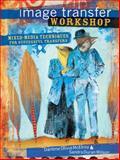 Image Transfer Workshop, Darlene Olivia McElroy and Sandra Duran Wilson, 1600611605