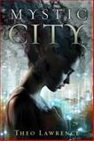 Mystic City, Theo Lawrence, 038574160X