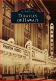 Theatres of Hawai'i, Lowell Angell, 0738581607