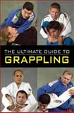 The Ultimate Guide to Grappling, , 0897501608