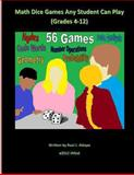 Math Dice Games Any Student Can Play (Grades 4-12), Raul Aldape, 1479241601