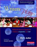 Writers at Play : Making the Space for Adolescents to Balance Imagination and Craft, Adler, Mary, 0325021600