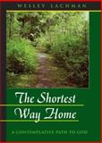 The Shortest Way Home, Wesley R. Lachman, 0979141605