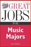 Great Jobs for Music Majors, Jan Goldberg and Stephen E. Lambert, 0071411607