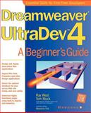 DreamWeaver UltraDev 4 : A Beginner's Guide, West, Ray and Muck, Thomas, 0072191600