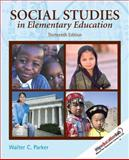 Social Studies in Elementary Education, Parker, Walter, 0135001609