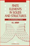 Finite Elements in Solids and Structures : An Introduction, Astley, R. J., 0412441608