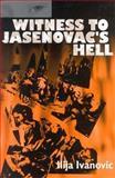Witness to Jasenovac's Hell, Ilija Ivanovic, 0912011602