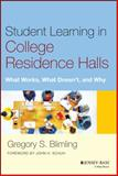 Student Learning in College Residence Halls : What Works, What Doesn′t, and Why, Blimling, Gregory S., 1118551605