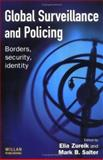 Global Surveillance and Policing : Borders, Security, Identity, , 184392160X