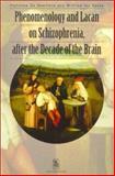 Phenomology and Lacan on Schizophrenia, after the Decade of the Brain, Alphonse De Waelhens and Wilfried Ver Eecke, 9058671607
