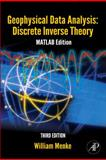 Geophysical Data Analysis : Discrete Inverse Theory, Menke, William, 0123971608
