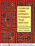 Teaching and Learning Mathematics : Pre-Kindergarten Through Middle School, Sheffield, Linda Jensen and Cruikshank, Douglas E., 0471151602