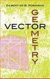 Vector Geometry, Robinson, Gilbert de B., 0486481603