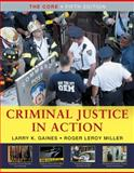 Criminal Justice in Action : The Core, Gaines, Larry K. and Miller, Roger LeRoy, 0495601608