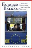 Endgame in the Balkans : Regime Change, European Style, Pond, Elizabeth, 0815771606