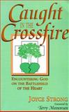 Caught in the Crossfire, Joyce Strong, 0889651604