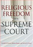 Religious Freedom and the Supreme Court, Flowers, Ronald B. and Rogers, Melissa, 1602581606