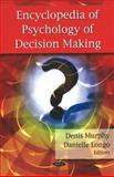 Encyclopedia of Psychology of Decision Making, Denis Murphy and Daniel R. Longo, 1606921606