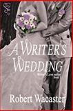 A Writer's Wedding, Wacaster, Robert, 1631051601