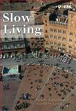 Slow Living, Craig, Geoffrey and Parkins, Wendy, 1845201604