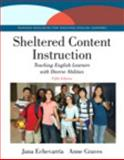 Sheltered Content Instruction : Teaching English Learners with Diverse Abilities with Video-Enhanced Pearson EText -- Access Card Package, Jana J. Echevarria, Anne Graves, 0133831612