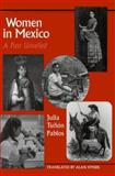 Women in Mexico : A Past Unveiled, Pablos, Julia Tuñón, 029278161X